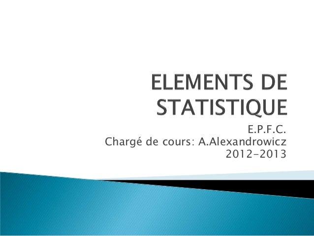 E.P.F.C.Chargé de cours: A.Alexandrowicz                      2012-2013