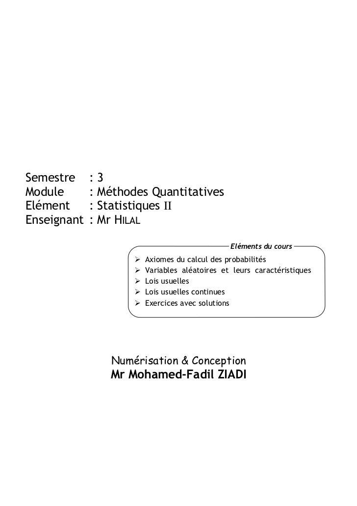 Semestre     :3Module       : Méthodes QuantitativesElément      : Statistiques IIEnseignant   : Mr HILAL                 ...