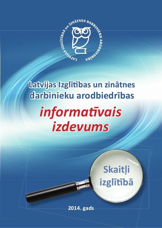Latvijas Izglītības un zinātnes darbinieku arodbiedrības informatīvais izdevumsizdevumsizdevums 2014. gads informatīvais i...