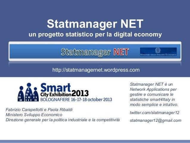 Statmanager NET un progetto statistico per la digital economy http://statmanagernet.wordpress.com twitter.com/statmanager1...
