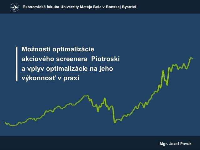 Ekonomická fakulta Univerzity Mateja Bela v Banskej Bystrici  s u b - t it le  Možnosti optimalizácie akciového screenera ...
