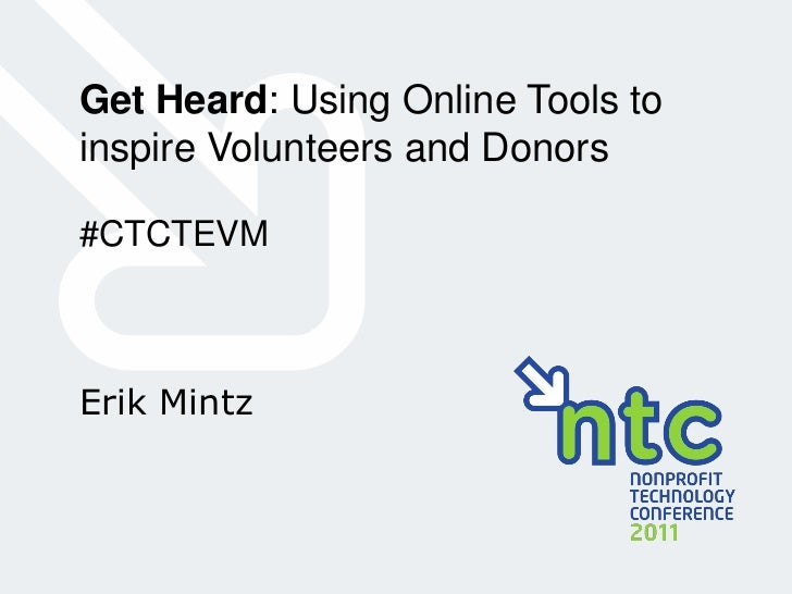 Get Heard: Using Online Tools to inspire Volunteers and Donors