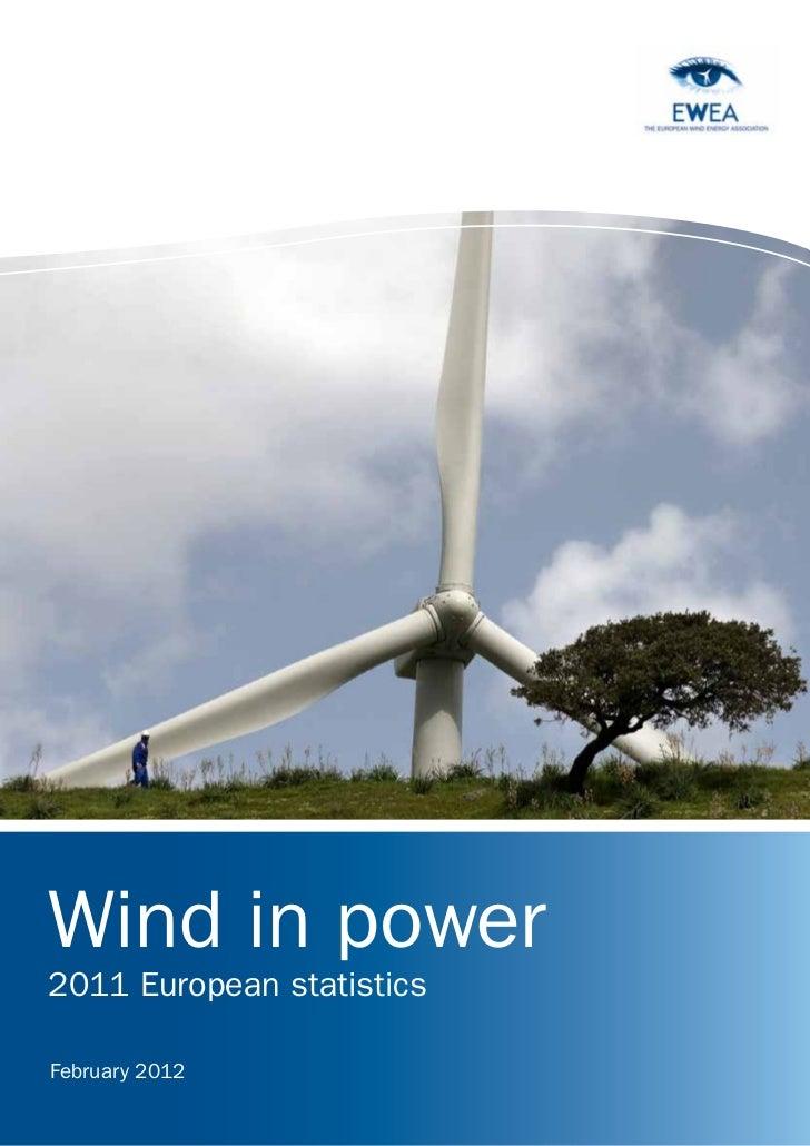 Wind in power2011 European statisticsFebruary 2012    The european Wind energy associaTion   1