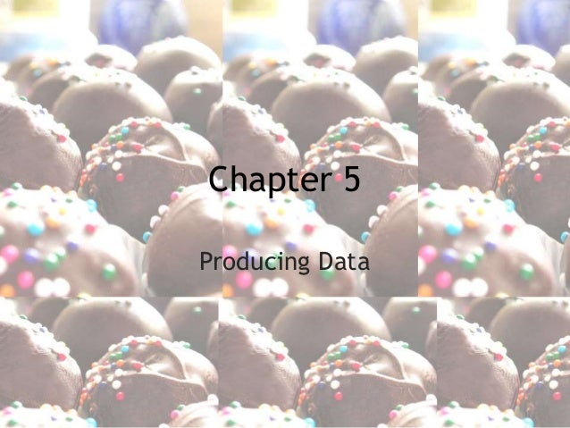 Chapter 5 Producing Data