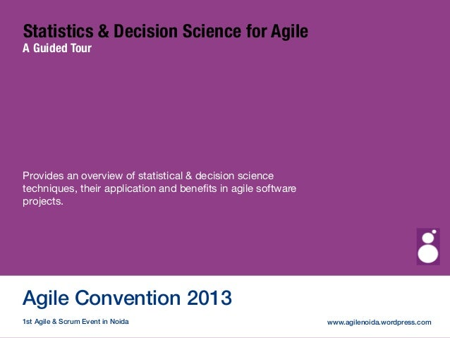 (c) GrayPE Systems Statistics & Decision Science for Agile A Guided Tour Provides an overview of statistical & decision sc...