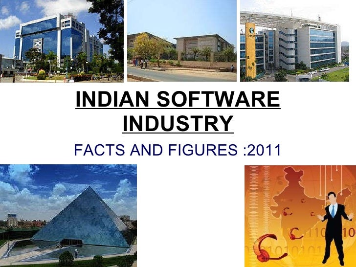 INDIAN SOFTWARE INDUSTRY FACTS AND FIGURES :2011