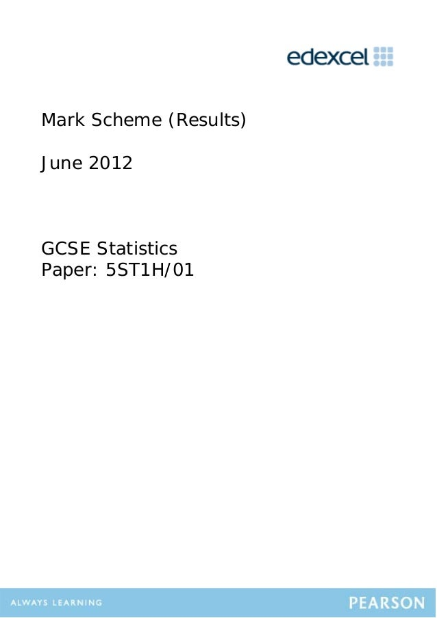 Mark Scheme (Results)June 2012GCSE StatisticsPaper: 5ST1H/01