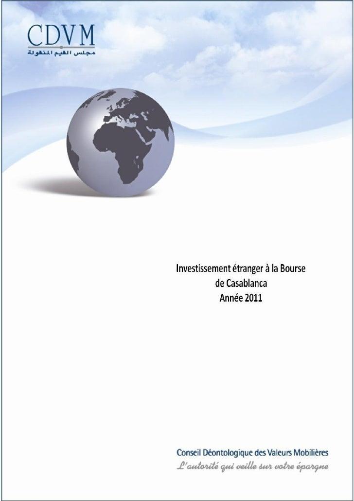 SYNTHESELe montant des investissements étrangers en actions cotées a connu en 2011 une baisse del'ordre de 11,7% par rappo...