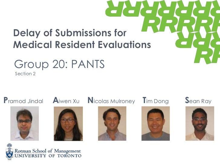 Group 20: PANTS   Section 2Pramod Jindal   Aiwen Xu Nicolas Mulroney Tim Dong   Sean Ray