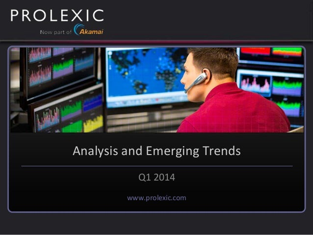 www.prolexic.com Q1 2014 Analysis and Emerging Trends