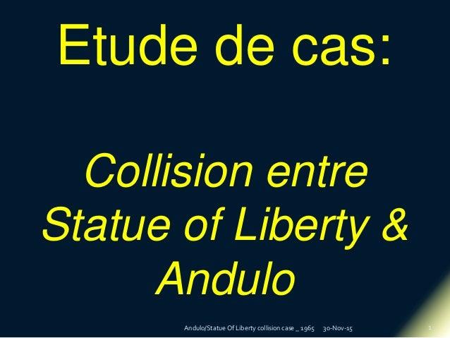 30-Nov-15Andulo/Statue Of Liberty collision case _ 1965 1 Etude de cas: Collision entre Statue of Liberty & Andulo