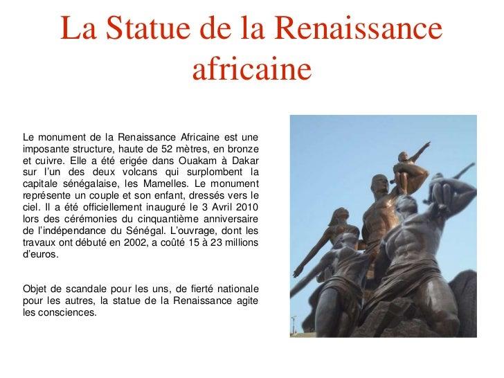 La Statue de la Renaissance                 africaineLe monument de la Renaissance Africaine est uneimposante structure, h...