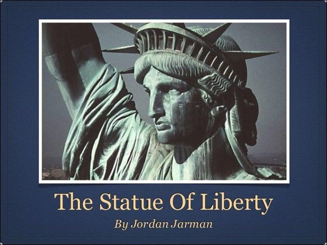 The Statue Of Liberty     By Jordan Jarman