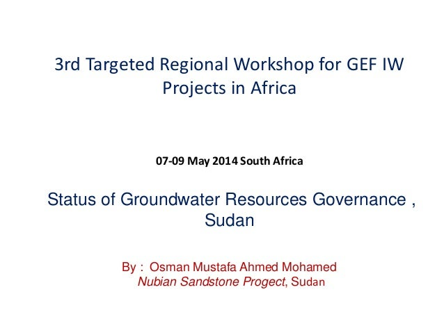 3rd Targeted Regional Workshop for GEF IW Projects in Africa 07-09 May 2014 South Africa Status of Groundwater Resources G...