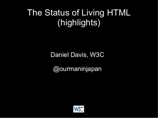 The status of living HTML (highlights)
