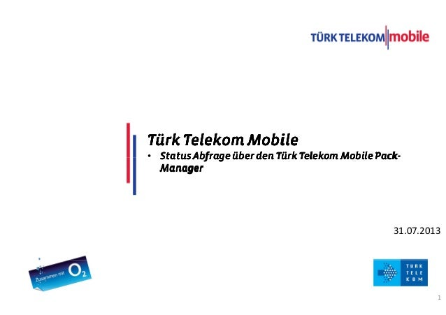 TITLE COMES HERE DATE 1 31.07.2013 Türk Telekom MobileTürk Telekom MobileTürk Telekom MobileTürk Telekom Mobile • Status A...