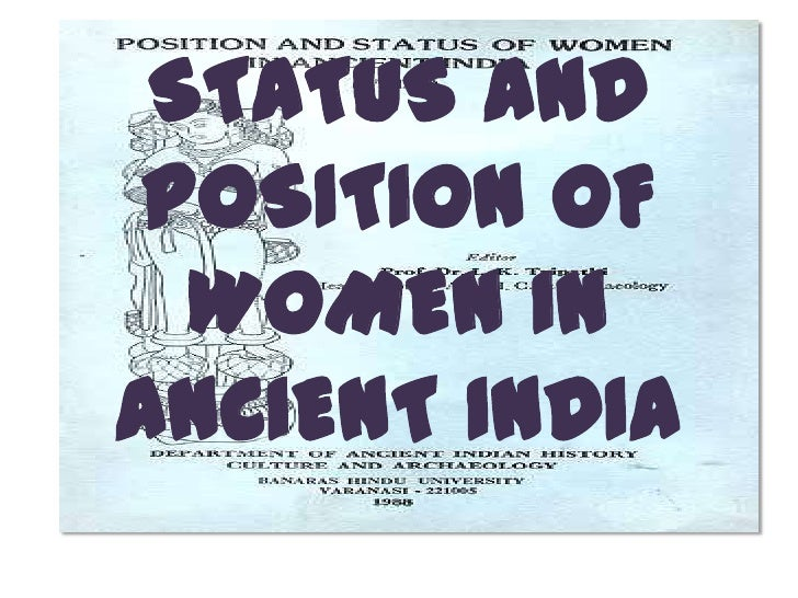 Status and position of Women in ancient India