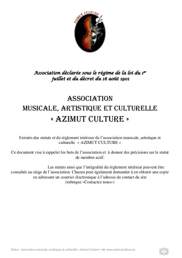 Statut - Association musicale, artistique et culturelle « Azimut Culture»  www.azimutculture.eu 1 Association déclarée so...