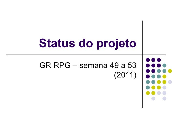 Status do projeto GR RPG – semana 49 a 53 (2011)