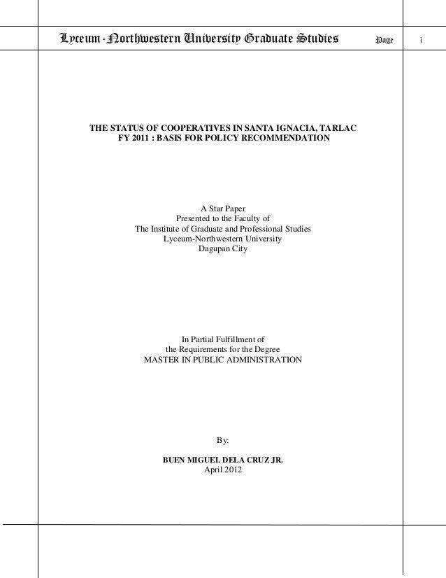 Lyceum-Northwestern University Graduate Studies  THE STATUS OF COOPERATIVES IN SANTA IGNACIA, TARLAC FY 2011 : BASIS FOR P...