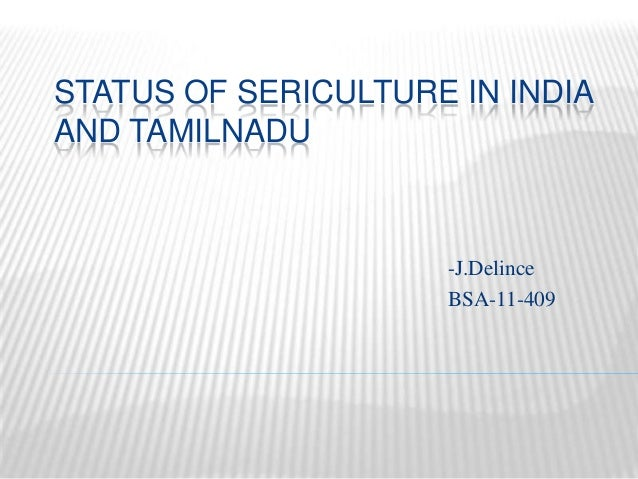 STATUS OF SERICULTURE IN INDIA AND TAMILNADU -J.Delince BSA-11-409