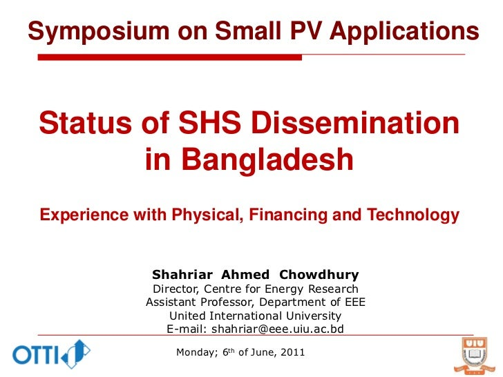 Symposium on Small PV ApplicationsStatus of SHS Dissemination       in BangladeshExperience with Physical, Financing and T...