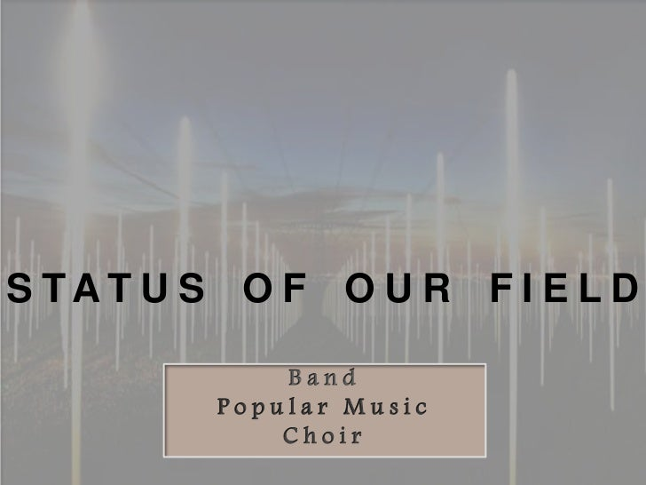 Status of the field