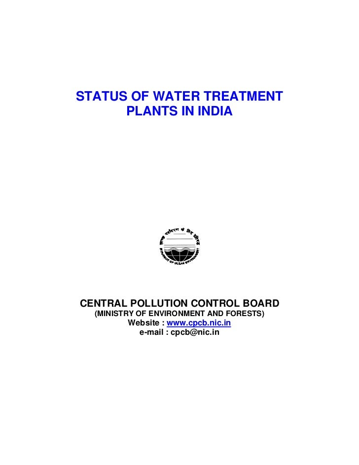 STATUS OF WATER TREATMENT      PLANTS IN INDIACENTRAL POLLUTION CONTROL BOARD  (MINISTRY OF ENVIRONMENT AND FORESTS)      ...