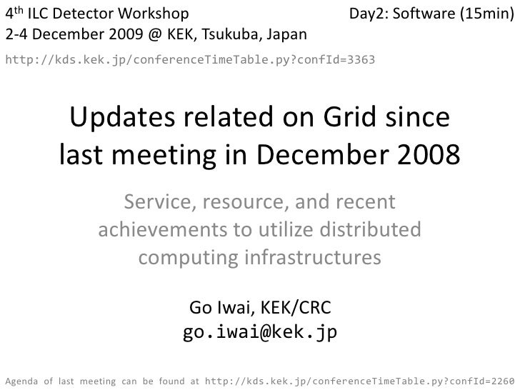 Updates related on Grid since last meeting in December 2008: Service, resource, and recent achievements to utilize distributed computing infrastructures