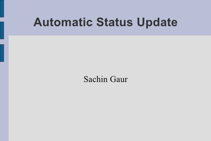 Automatic Status Update           Sachin Gaur