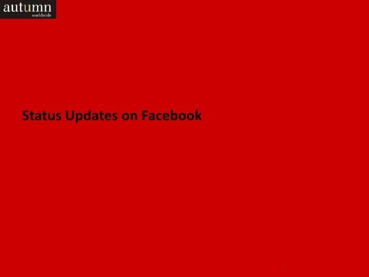 Status Updates on Facebook                             1