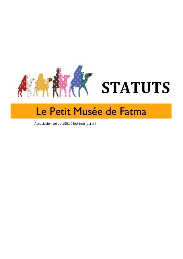 STATUTSLe Petit Musée de FatmaAssociation Loi de 1901 à but non lucratif