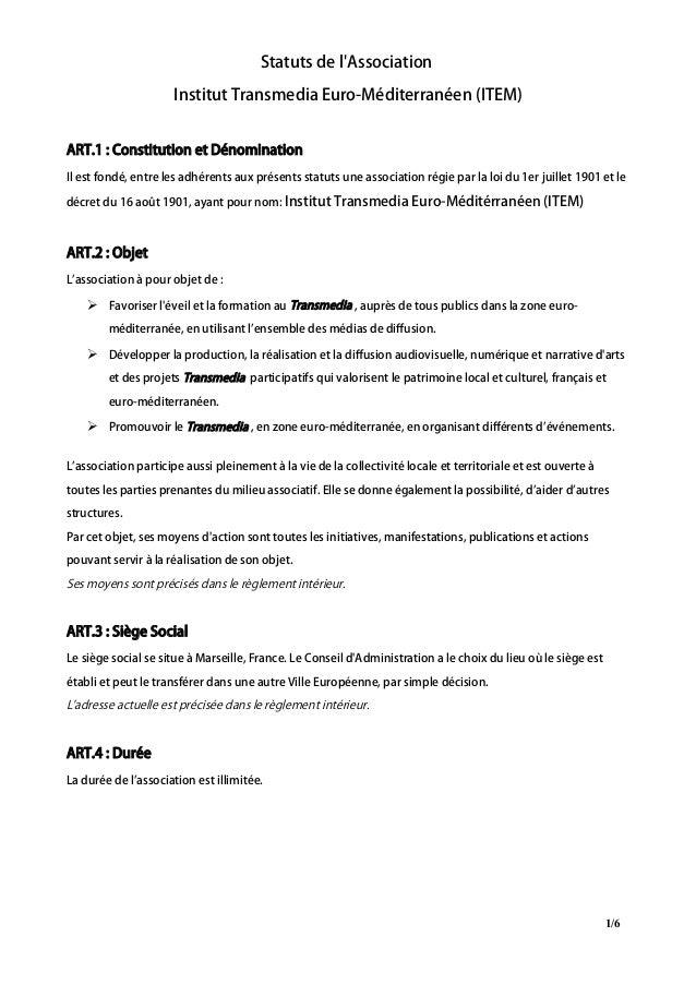 Statuts de l'Association Institut Transmedia Euro-Méditerranéen (ITEM) ART.1 : Constitution et Dénomination Il est fondé, ...
