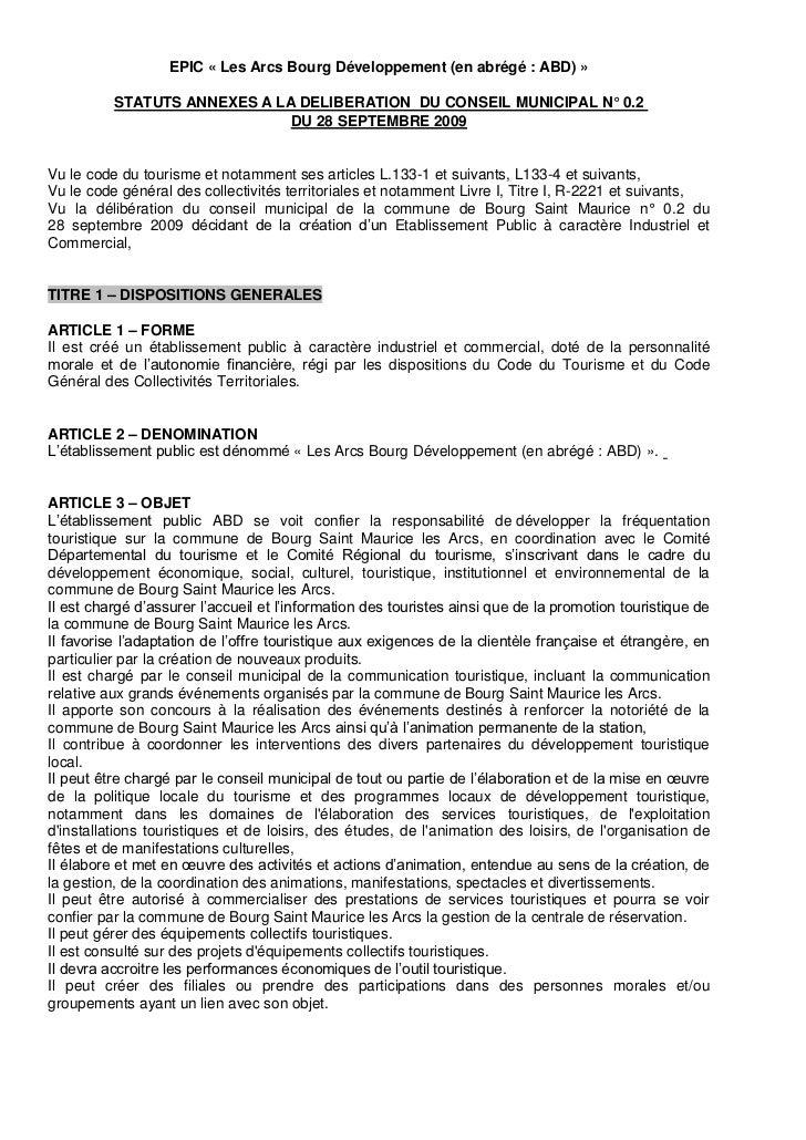 EPIC « Les Arcs Bourg Développement (en abrégé : ABD) »            STATUTS ANNEXES A LA DELIBERATION DU CONSEIL MUNICIPAL ...