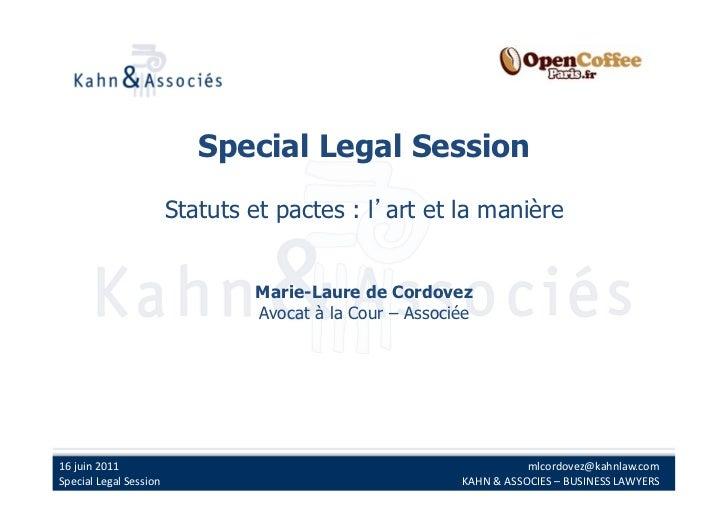 Special Legal Session                                  Statuts et pactes : l art et la manière                            ...