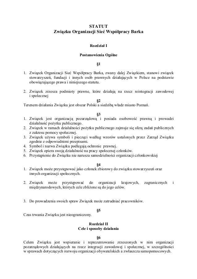 STATUT Związku Organizacji Sieć Współpracy Barka Rozdział I Postanowienia Ogólne §1 1. Związek Organizacji Sieć Współpracy...
