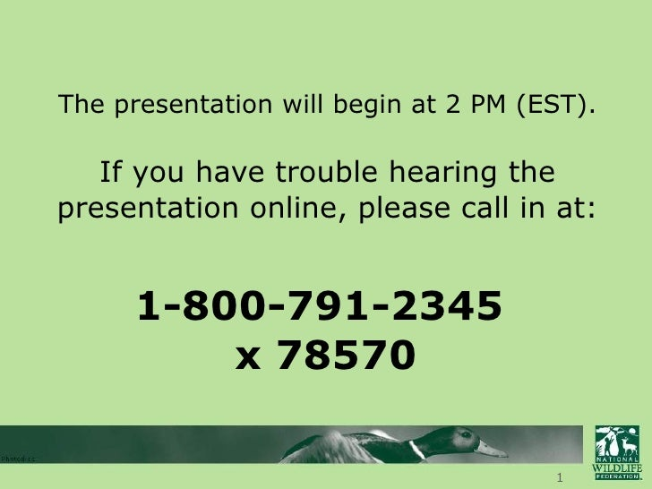 The presentation will begin at 2 PM (EST). If you have trouble hearing the presentation online, please call in at: 1-800-7...