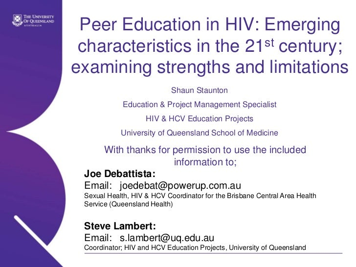 Peer Education in HIV: Emerging characteristics in the 21st century; examining strengths and limitations<br />Shaun Staunt...