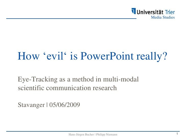How'evil' is PowerPoint really?<br />Eye-Tracking as a method in multi-modal scientificcommunicationresearchStavanger | 05...