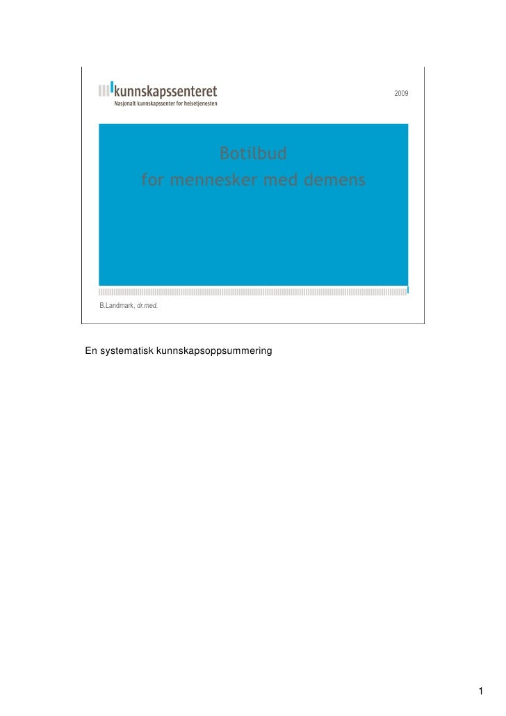 2009                         Botilbud         for mennesker med demens    Kunnskapsesenterets    nye PPT-mal       B.Landm...