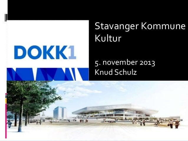 Stavanger kultur dokk1  5.11.13