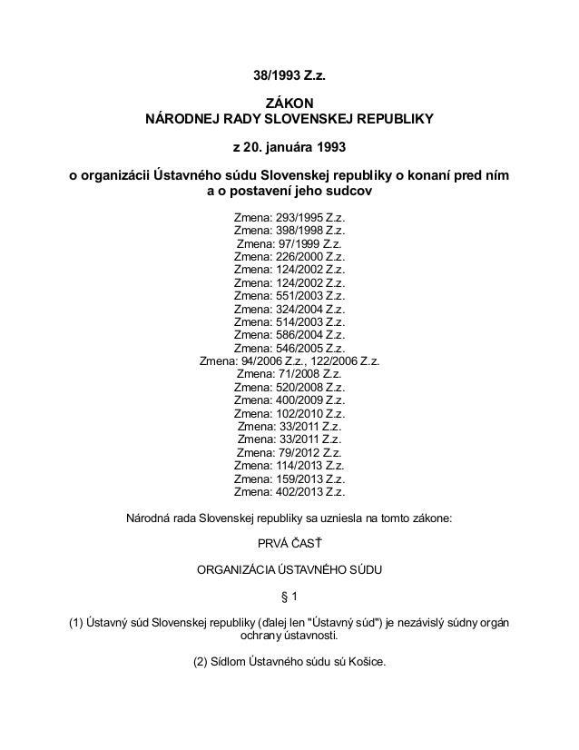 38/1993 Z.z. ZÁKON NÁRODNEJ RADY SLOVENSKEJ REPUBLIKY z 20. januára 1993 o organizácii Ústavného súdu Slovenskej republiky...