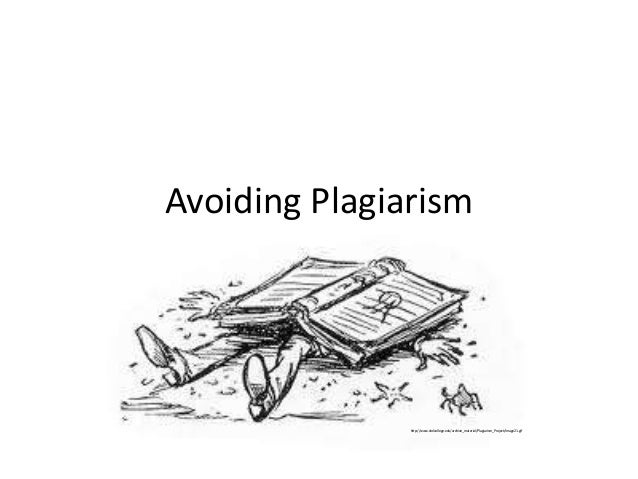 Avoiding Plagiarism  http://www.ololcollege.edu/archive_material/Plagiarism_Project/Image21.gif