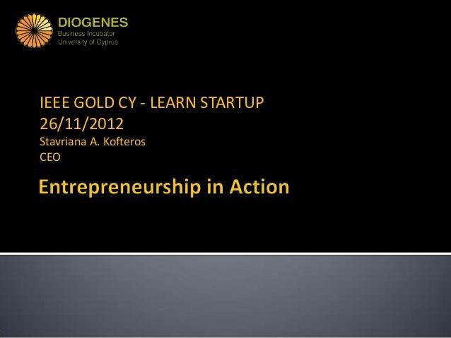 IEEE GOLD CY - LEARN STARTUP26/11/2012Stavriana A. KofterosCEO
