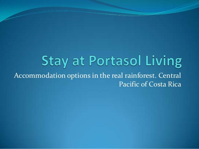 Accommodation options in the real rainforest. Central Pacific of Costa Rica
