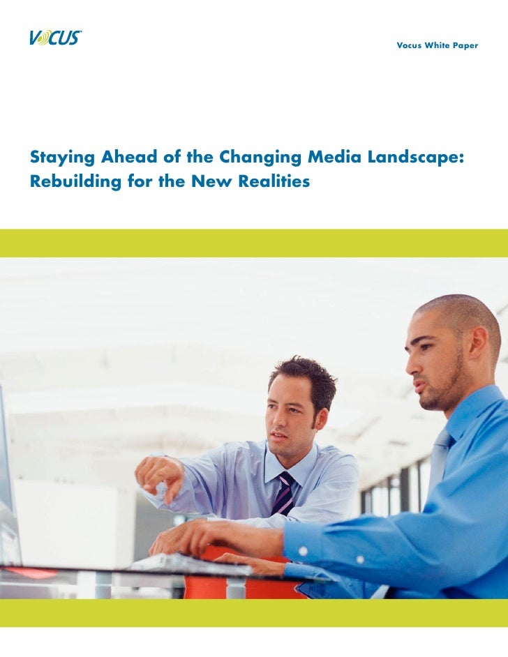 Vocus White Paper     Staying Ahead of the Changing Media Landscape: Rebuilding for the New Realities