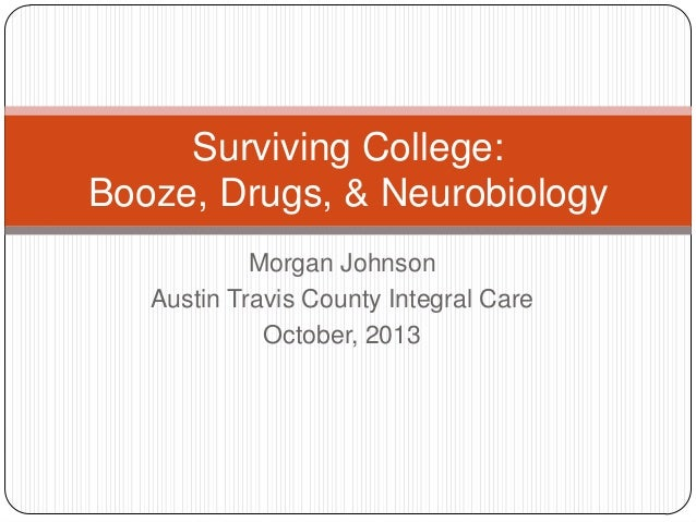 Surviving College: Booze, Drugs, & Neurobiology