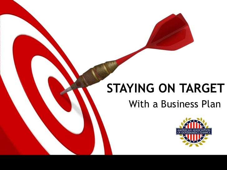 STAYING ON TARGET<br />With a Business Plan<br />