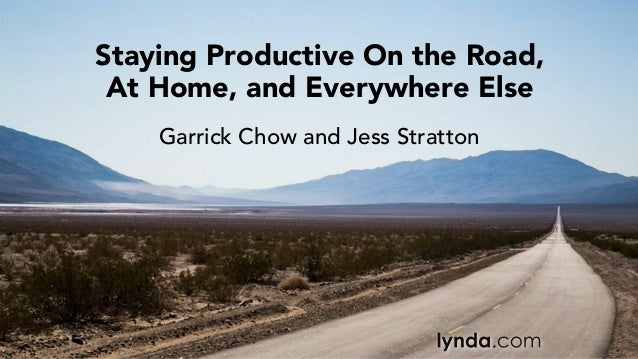 Garrick Chow and Jess Stratton Staying Productive On the Road, At Home, and Everywhere Else