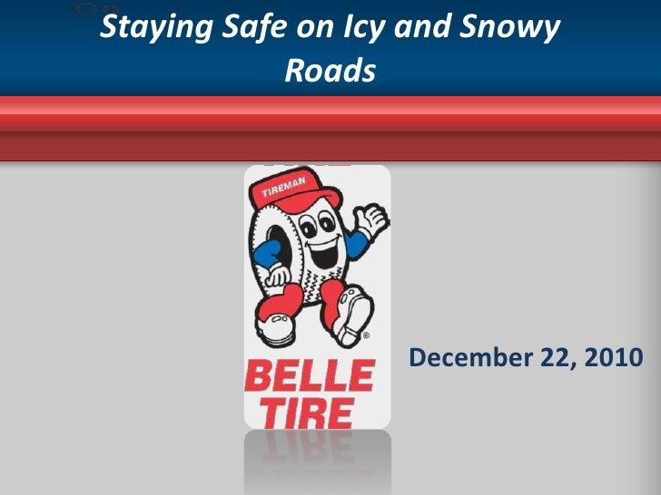 Staying Safe on Icy and Snowy Roads<br /><br />December 22, 2010<br />